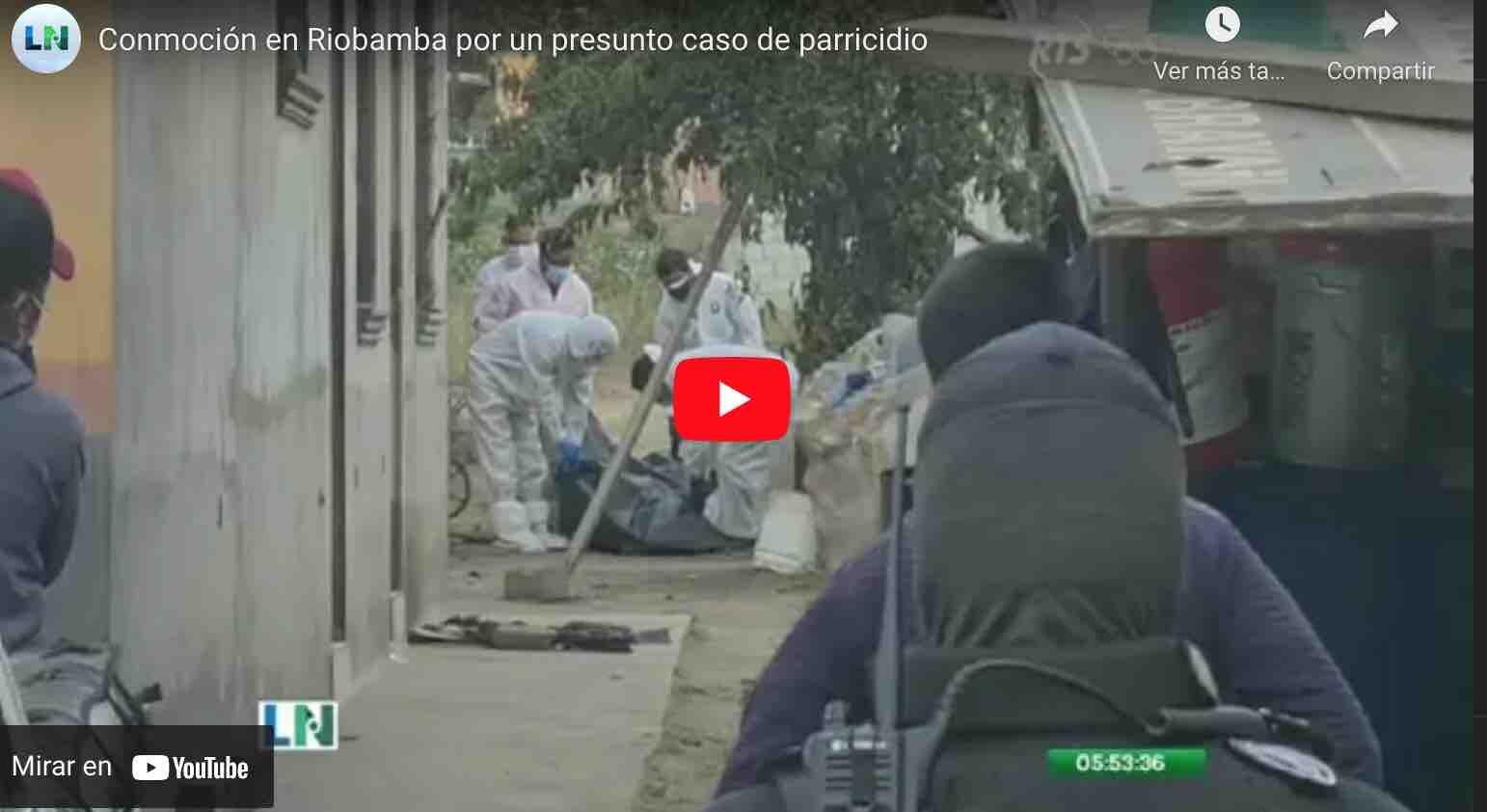 VIDEO: Conmoción en Riobamba por un presunto caso de parricidio