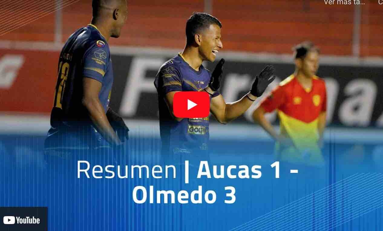 VIDEO: Resumen: Aucas 1 – Olmedo 3
